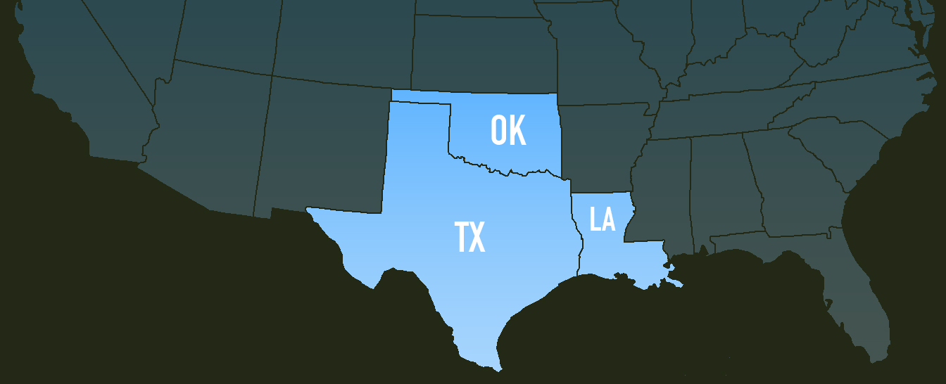Texas, Oklahoma and Louisiana - our coverage area